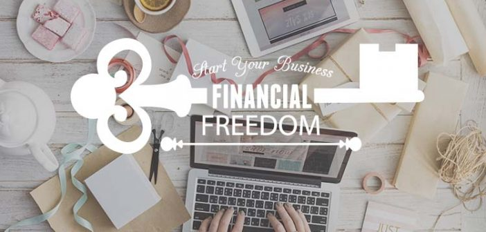 Financial Freedom: A guide to start your own business